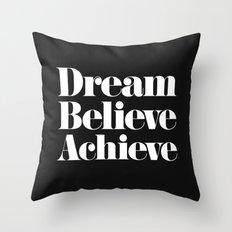 Dream, Believe, Achieve Throw Pillow