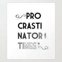 The Procrastinator (some… Art Print