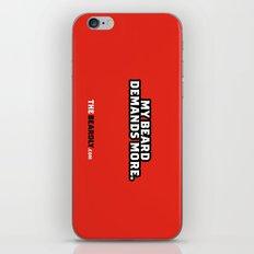 MY BEARD DEMANDS MORE. iPhone & iPod Skin
