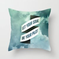 Let your soul be your pilot Throw Pillow