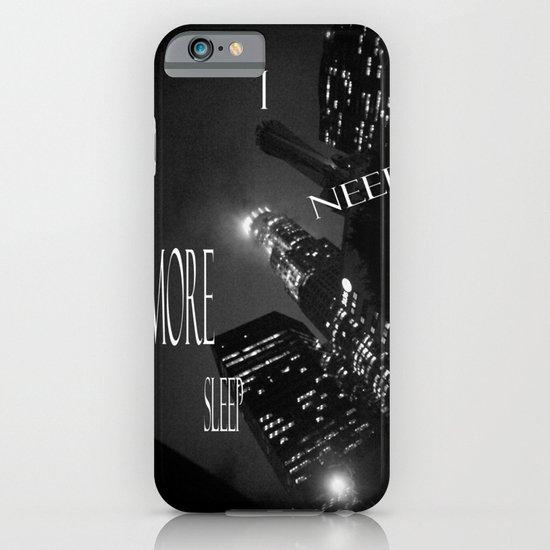 need more sleep iPhone & iPod Case