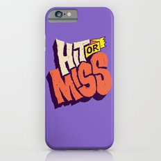 Hit or Miss Slim Case iPhone 6s