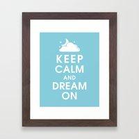 Keep Calm And Dream On Framed Art Print