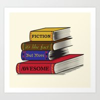 Fiction Is Awesome Art Print