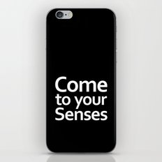 Come to your senses iPhone & iPod Skin