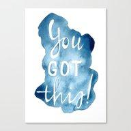 You Got This! Canvas Print
