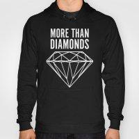 MORE THAN DIAMONDS Hoody