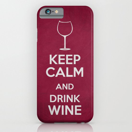 Keep Calm - Drink Wine Poster iPhone & iPod Case