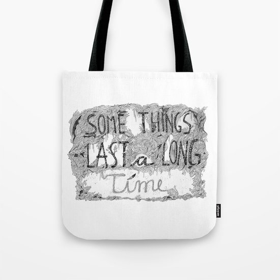 Some Things Last A Long Time Tote Bag