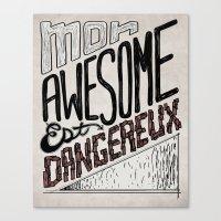 Mon Awesome Est Dangereux. Canvas Print