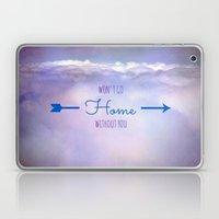 Won't Go Home Without Yo… Laptop & iPad Skin
