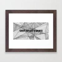 Shut up let's dance Framed Art Print
