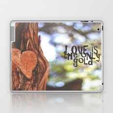 Love is the only gold Laptop & iPad Skin