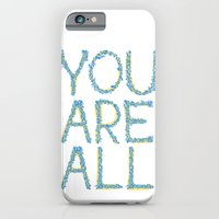 You Are All iPhone 6 Slim Case