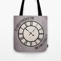 If I Could Turn Back Time... Tote Bag