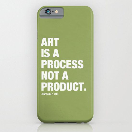 Art is a Process not a Product. iPhone & iPod Case