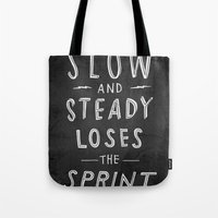 Slow And Steady Loses Th… Tote Bag