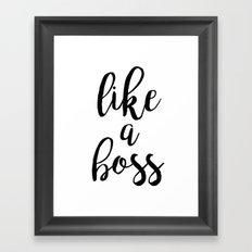Like A Boss Typography Q… Framed Art Print