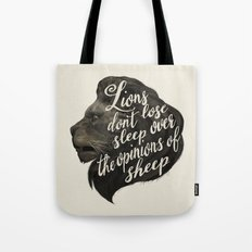 Lions don't lose sleep over the opinions of sheep Tote Bag