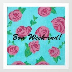 Bon Week-end! Art Print