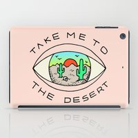 TAKE ME TO THE DESERT iPad Case