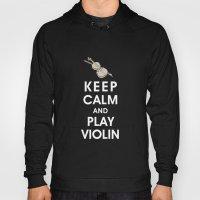 Keep Calm and Play Violin Hoody