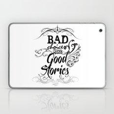 Bad Choices... Laptop & iPad Skin