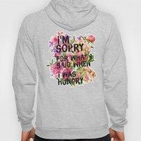 I'm Sorry For What I Sai… Hoody