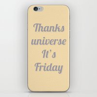 Thanks Universe It's Friday iPhone & iPod Skin