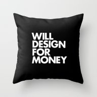 WILL DESIGN FOR MONEY Throw Pillow