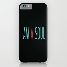 I am a Soul Slim Case iPhone 6s