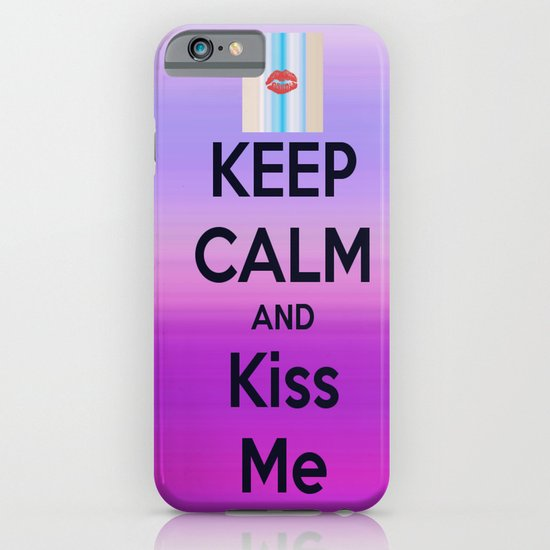 Keep Calm and Kiss me iPhone & iPod Case