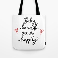 So Baby Be With Me So Happily Tote Bag