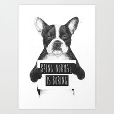 Being normal is boring Art Print