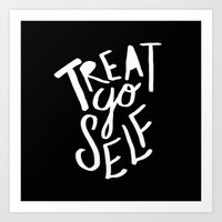 Treat Yo Self II Art Print