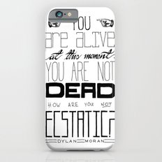 You Are Alive At This Moment Slim Case iPhone 6s