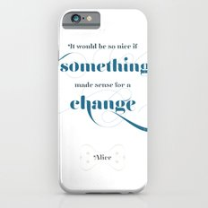 If something made sense Slim Case iPhone 6s