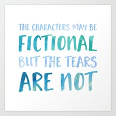 The Characters May Be Fictional But The Tears Are Not - Blue Art Print