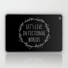 Let's Live In Fictional … Laptop & iPad Skin
