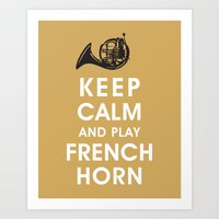 Keep Calm and Play French Horn Art Print