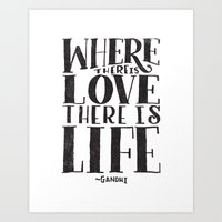 WHERE THERE IS LOVE THER… Art Print