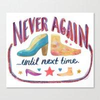 Never Again ...Until Nex… Canvas Print