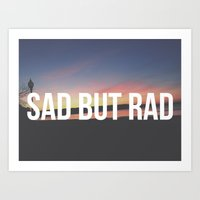 sad but rad Art Print