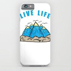 Live life Slim Case iPhone 6s