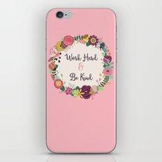 Work Hard & Be Kind iPhone & iPod Skin
