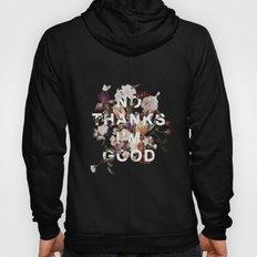 No Thanks I'm Good Hoody