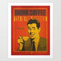 Drink Coffee Not Tea. Art Print