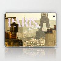 paris, bitches! Laptop & iPad Skin