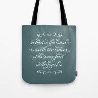 Proverbs: A Bird In The … Tote Bag