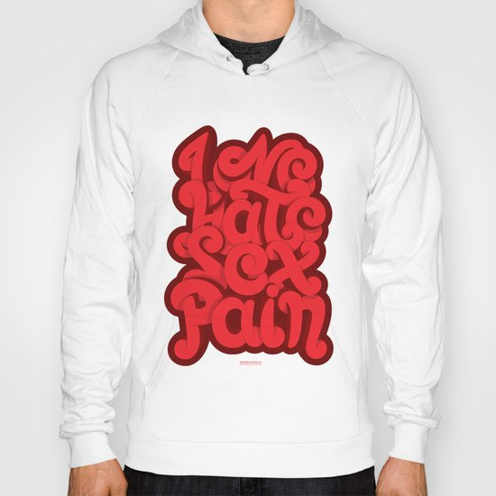 Love - Hate - Sex - Pain Hoody